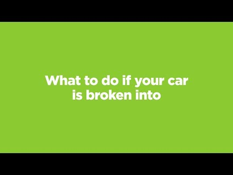 What to do if your car is broken into