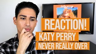 Katy Perry - Never Really Over *REACTION* *FIRST LISTEN*