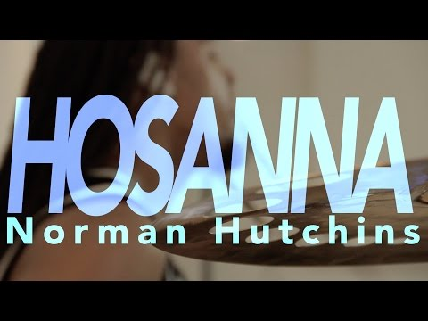 Zaya Johnson 5/6 .. -Hosanna- Norman Hutchins