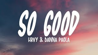 HRVY & Danna Paola - So Good (Lyrics)