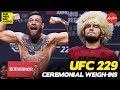 UFC 229: Full Ceremonial Weigh-ins (Khabib vs. McGregor)