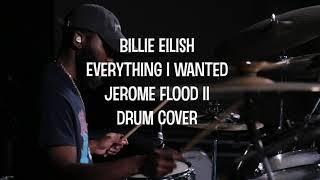 Billie Eilish - Everything I wanted - Jerome Flood II (Drum Cover)