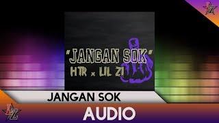 HTR x LIL ZI - Jangan Sok (Audio)