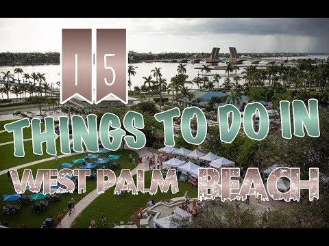 Top 15 Things To Do In West Palm Beach, Florida