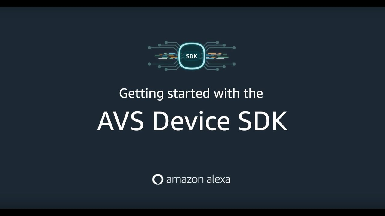 AlexaClientSDK: What is the Alexa Voice Service (AVS)?