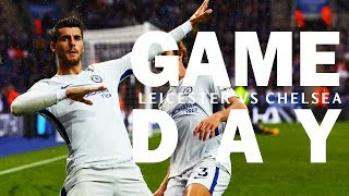 Kante haunts leicester,  morata scores again & hazard returns | gameday | leicester away