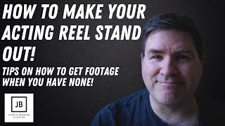 Creating a professional acting reel | How to get footage for first-time actors