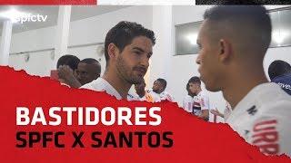 BASTIDORES: SÃO PAULO 3x2 SANTOS   SPFCTV
