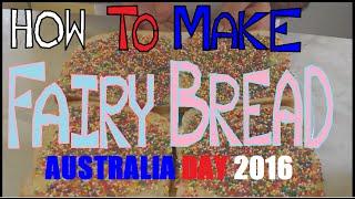 How to make FAIRY BREAD - AUSTRALIA DAY 2016