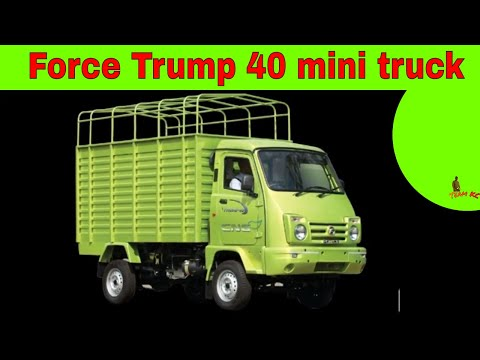 Force Trump 40 mini truck commercial vehicle full detailes