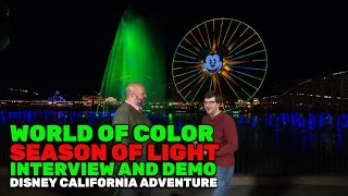 World of Color: Season of Light interview and demonstration at Disney California Adventure