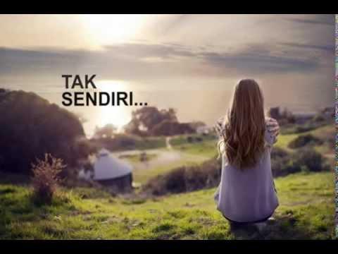 BONDAN PRAKOSO - KAU TAK SENDIRI (VIDEO LIRIK HD)