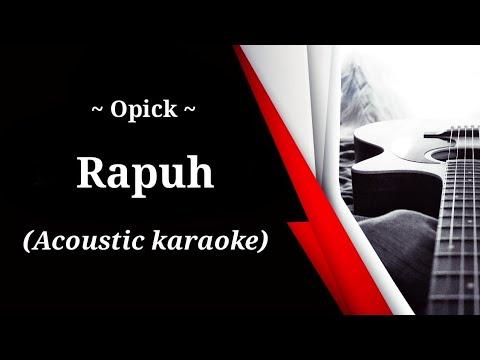 Opick - Rapuh (acoustic Karaoke)