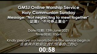 2021-06-12 GMSJ Sunday Worship Service - Communion Sunday