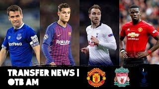 Transfer News: Coutinho in, Eriksen out, Seamus Coleman in trouble | OTB AM