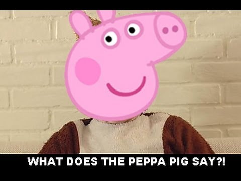 WHAT DOES THE PEPPA PIG SAY?!