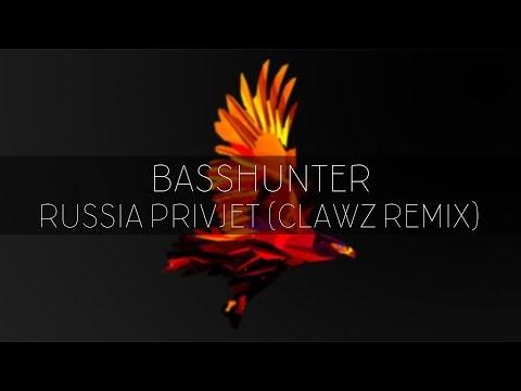 Basshunter  Russia Privjet CLAWZ Bootleg