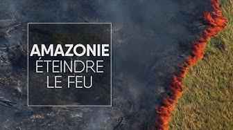 Amazonie, éteindre le feu