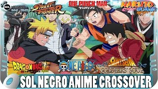 Video Anime Games CrossOver - Dragon Ball - Naruto - One Piece - One Punch Man | Sol Negro Channel | download MP3, 3GP, MP4, WEBM, AVI, FLV September 2019