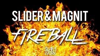 Slider & Magnit - Fireball (Original Mix)