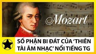 Mozart – Số Phận Bi Đát Của 'Thiên Tài Âm Nhạc' Nổi Tiếng Nhất Thế Giới