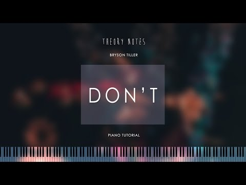 How to Play Bryson Tiller - Don't | Theory Notes Piano Tutorial