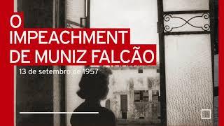 O Impeachment de Muniz Falcão 1957 - Alagoas