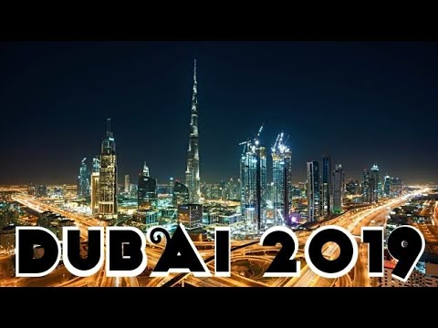 Welcome to Dubai 2019 – Dubai Luxury