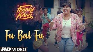 Fu Bai Fu Video Song | FANNEY KHAN | Anil Kapoor | Aishwarya Rai Bachchan | Rajkummar Rao