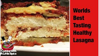 The Worlds BEST Tasting Healthy Lasagna