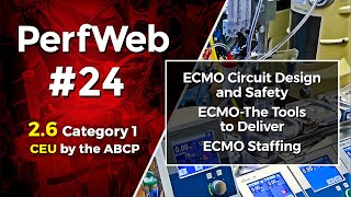 UPCOMING NEXT - PerfWeb 24–Concepts in ECMO – Part 3