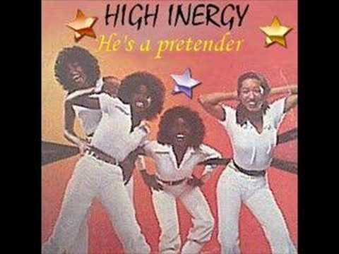 HIGH INERGY - He's a pretender