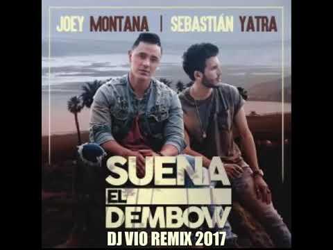 Joey Montana Ft Sebastian Yatra - Suena El Dembow (Dj Vio Remix 2017)