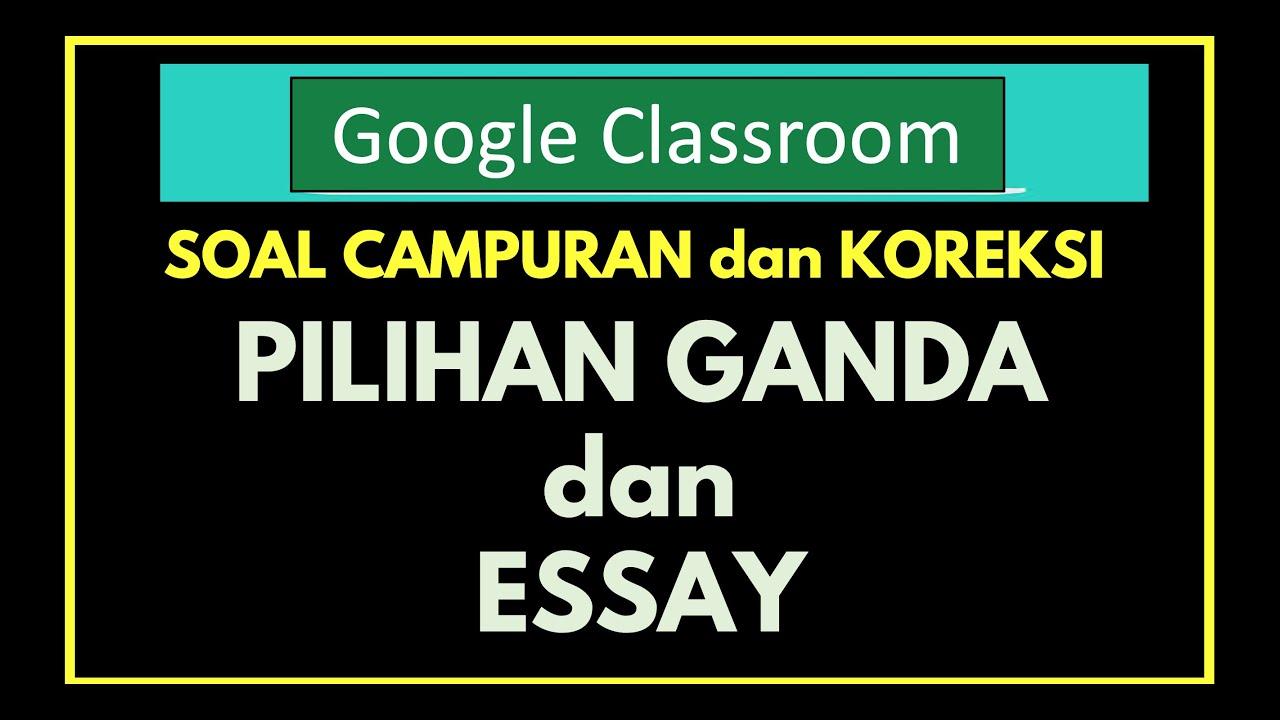 Cara Membuat Soal Pilihan Ganda Dan Essay Di Google Form ...