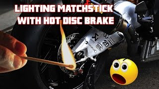 Lighting Matchstick With Disc Brake of a Superbike | #89