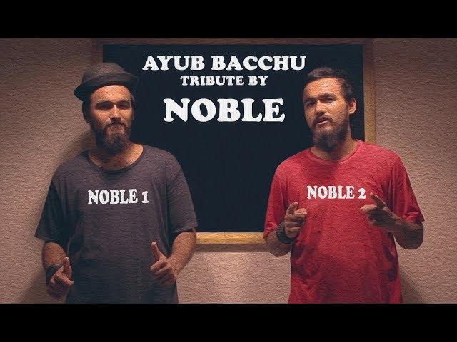 NOBLE TRIBUTE TO AYUB BACCHU | PINIX PRODUCTION