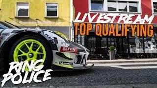 TOP QUALIFYING | Livestream 24h-Rennen Nürburgring - RING POLICE