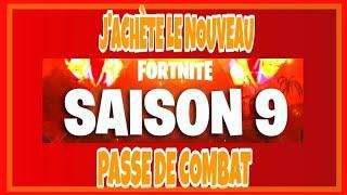 J ACHETE LE NOUVEAU PASSE DE COMBAT SAISON 9 SUR FORTNITE !!!