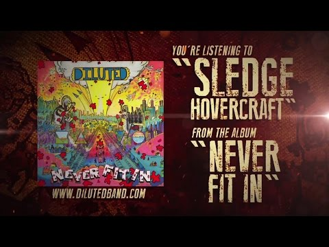 Diluted- Sledge Hovercraft (Official Lyric Video)