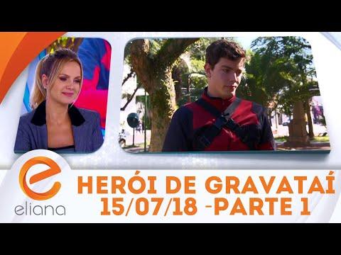 Herói de Gravataí - Parte 1 | Programa Eliana (15/07/18)