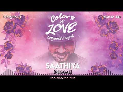 DJ Prashant - Saathiya (Reggae)   Colors of Love