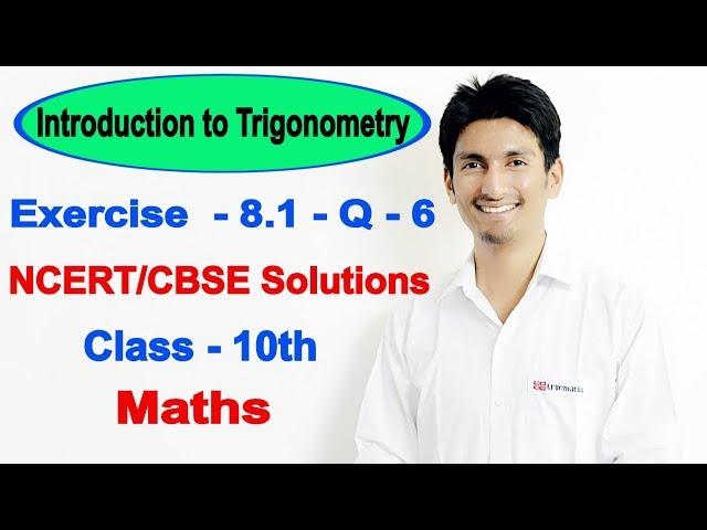 Trigonometry chapter 8 ex 8.1 class 10 maths | question 6 | NCERT Solutions class 10 maths