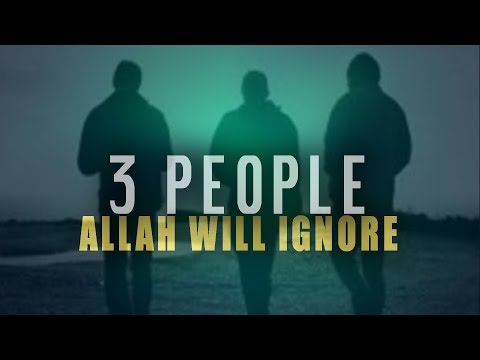 3 People Allah Will Ignore On Judgement Day