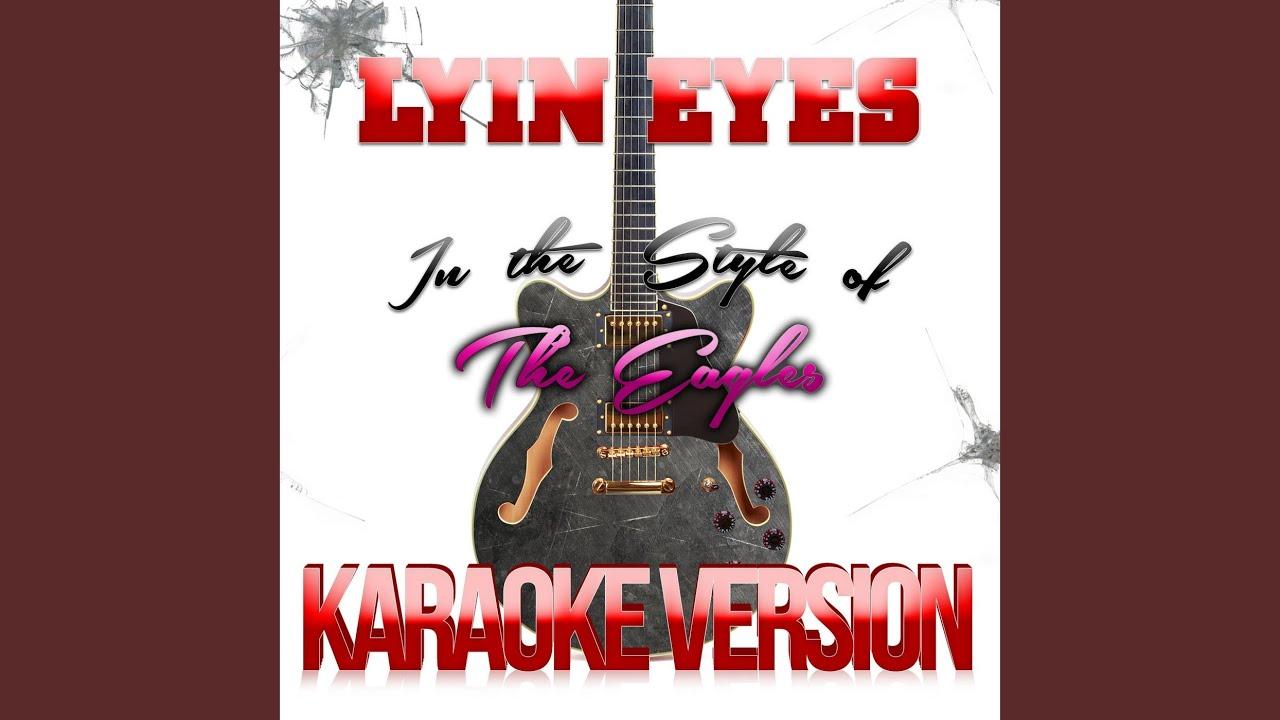 Lyin eyes in the style of the eagles karaoke version youtube lyin eyes in the style of the eagles karaoke version hexwebz Choice Image