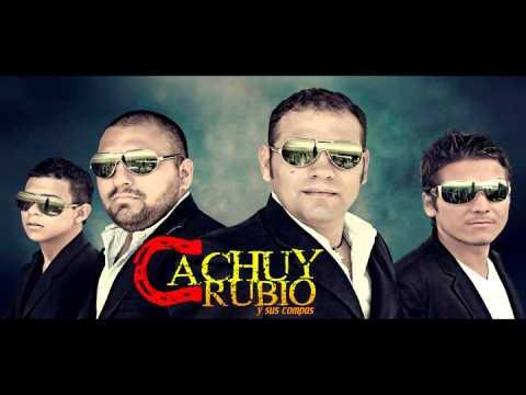 CACHUY RUBIO Y SUS COMPAS-AHORA SIN TI