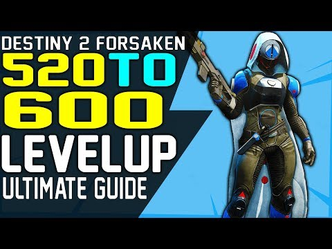 Destiny 2 HOW To LEVEL UP FAST 520 To 600 Power Level Complete Power Leveling Guide
