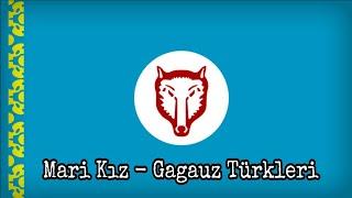 Mari Kız (Gagauz Türküsü)