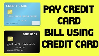 How to Pay Credit Card Bill using Credit Card