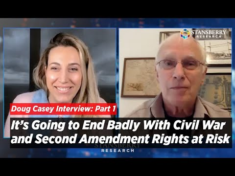 It's Going to End Badly With Civil War and Second Amendment Rights at Risk   Doug Casey