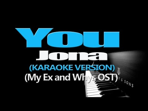 YOU  Jona KARAOKE VERSION My Ex and Whys OST